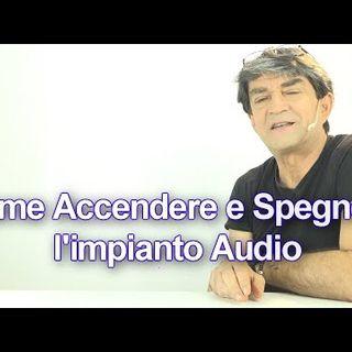 Come Accendere e Spegnere Impianto Audio