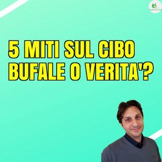 Episodio 12 - BUFALE E MITI DEL CIBO - Prima Parte
