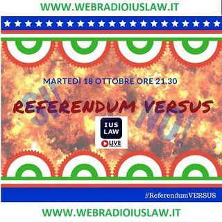 #ReferendumVERSUS: Speciale #RiformaCostituzionale! 18 Ottobre 2016