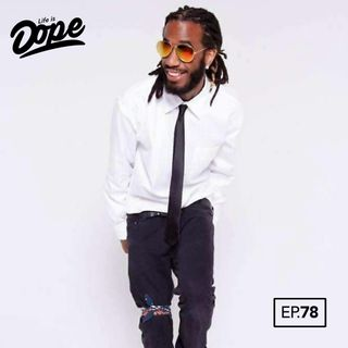 Life is Dope - Episode 78 - The Intro to Brandyn Bordeaux
