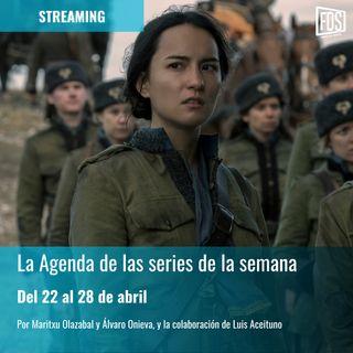 Streaming: Agenda de series del 22 al 28 de abril