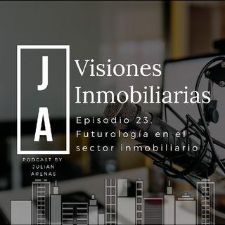 Episodio 23 Futurologia en el sector inmobiliario.m4a