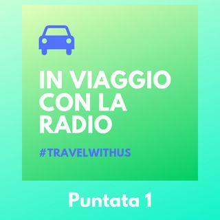 In Viaggio Con La Radio - Puntata 1