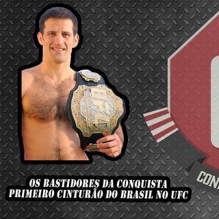 Ep.: 25 - Ep. 25: Os bastidores da conquista do primeiro cinturão do Brasil no UFC