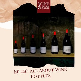 Ep 238: All About Wine Bottles