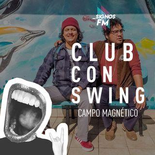 SignosFM #ClubConSwing Campo Magnético