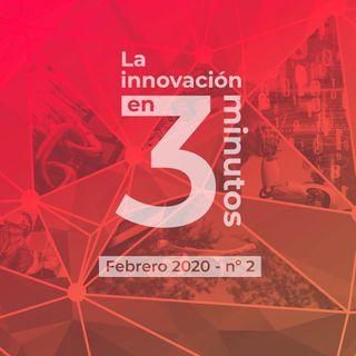 La Innovación en 3 minutos – Febrero 2020 – N°2