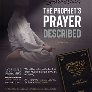 Episode 16 - The Prophet's Prayer Described 19 Jun 24:32