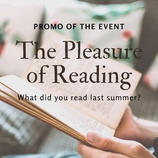 The Pleasure of Reading - Promo - What did you read last summer?