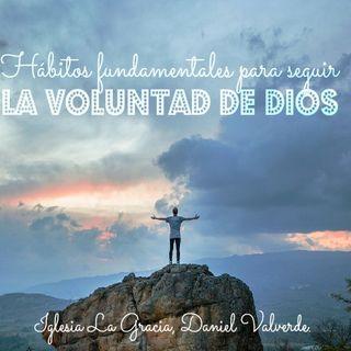 Hábitos fundamentales para seguir la voluntad de Dios. Romanos 12:1-2 - Audio