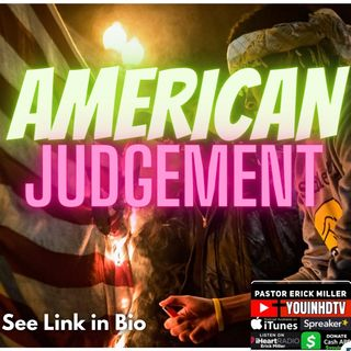 Ep 176 American Judgement: God v. America