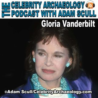 CA PODCAST EPISODE 70 - Gloria Vanderbilt