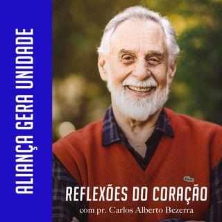 ALIANÇA GERA UNIDADE // pr. Carlos Alberto Bezerra