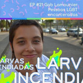 #21 Gab Lamounier - Pessoas LGBT encarceradas