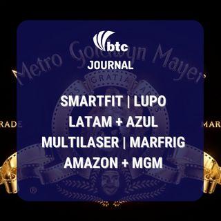 IPO Multilaser e Lupo, Nestlé, Marfrig, Azul + Latam, Amazon + MGM, Smartfit | BTC Journal 27/05/21