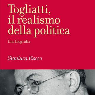 """Gianluca Fiocco """"Togliatti. Il realismo della politica"""""""