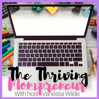 The Thriving Mompreneur