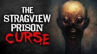 """The Stragview Prison Curse"" Creepypasta"