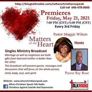 Matters of the Heart Singles Ministries with Ray and Maggie. REPLAY