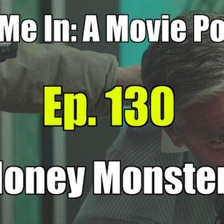 Ep. 130: Money Monster