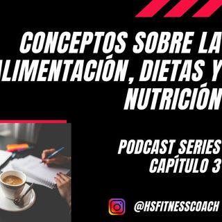 Conceptos sobre la Alimentación, Dietas y Nutrición