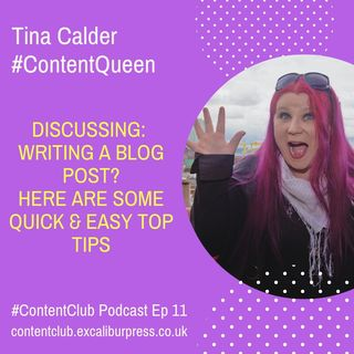 Ep11: Writing A Blog Post? Here Are Some Quick & Easy Top Tips