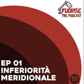 inferiorità meridionale - FuoriSe the Podcast!