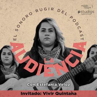 La Audiencia - La voz de las mujeres sin miedo - Vivir Quintana
