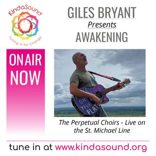 The Perpetual Choirs Live On the St. Michael Line | Awakening with Giles Bryant