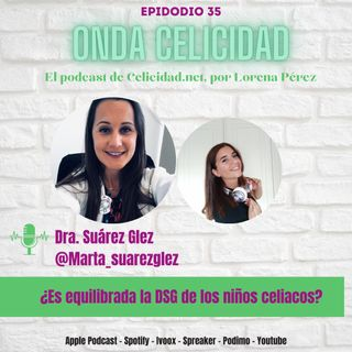 OC035 - ¿Cómo es la dieta sin gluten de los niños celiacos? con la Dra Suárez González