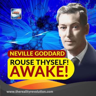 Neville Goddard Rouse Thyself, Awake!
