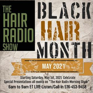 The Hair Radio Morning Show LIVE  #558  Thursday, May 6th, 2021