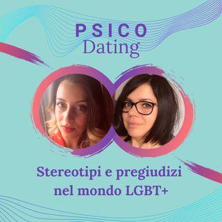Stereotipi e pregiudizi nel mondo LGBT+ / PSICO Dating #5