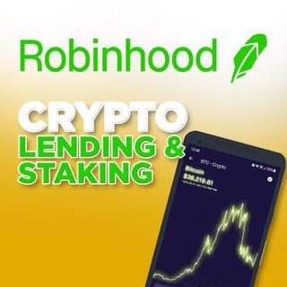 225. Robinhood Eyes Crypto Lending & Staking Services