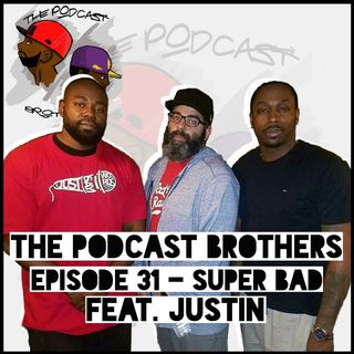 Episode 31 W/Justin