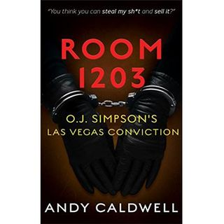 ROOM 1203-O.J. SIMPSON'S LAS VEGAS CONVICTION-Det. Andy Caldwell