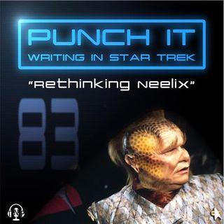 Punch It 83 - Rethinking Neelix