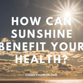 2097 How Can Sunshine Benefit Your Health?