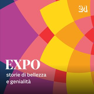 Expo, storie di bellezza e genialità