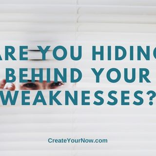 1990 Are You Hiding Behind Your Weaknesses?