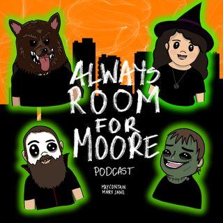 Episode 33 - Moore Shaken, Than Scared