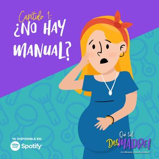 EP 1: ¿No hay manual?