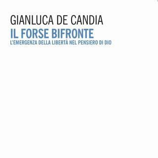 """Gianluca De Candia """"Il forse bifronte"""""""