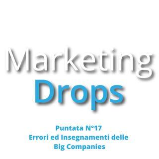 Errori ed Insegnamenti di Marketing delle BigCompanies (Puntata 17)