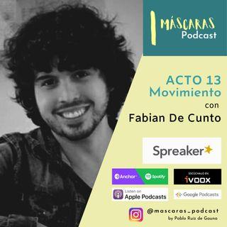 ACTO 13 - Movimiento (con Fabian De Cunto)