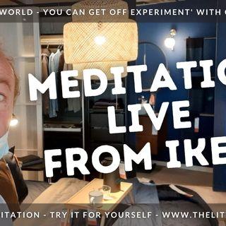 Ep22 - LIVE Meditation in IKEA