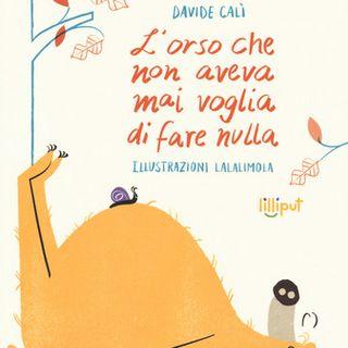Audiolibri per bambini - L'Orso che non aveva mai voglia di fare nulla (Davide Calì)