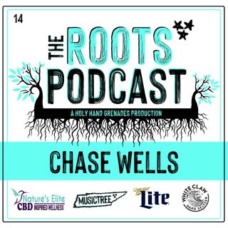 The Roots Podcast Episode 14 with Chase Wells