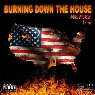 Burning Down the House & Fear of a Liberal Planet