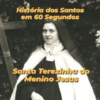 História dos Santos em 60 segundos - Santa Terezinha do Menino Jesus